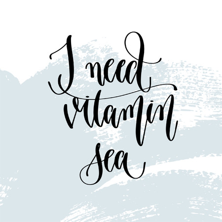 I need vitamin sea - hand lettering typography poster about summer time positive quote on blue brush stroke background, vector illustration