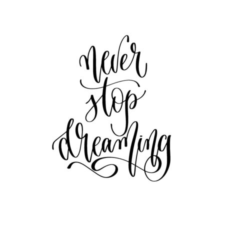 never stop dreaming - hand lettering inscription text, positive quote, inspiration and motivation phrase Ilustrace