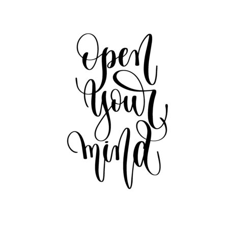 open your mind - hand lettering inscription text, positive quote Ilustrace