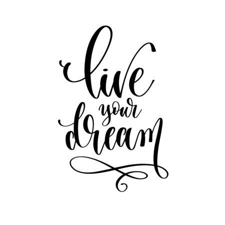 vivez votre rêve - lettrage à la main texte d'inscription motivation et inspiration citation positive