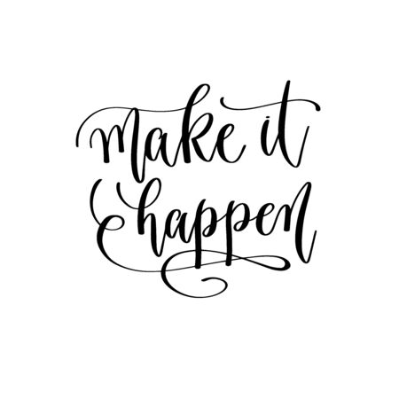 make it happen - hand lettering inscription text motivation and inspiration positive quote Illustration