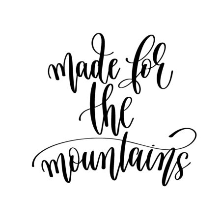 made for the mountains - travel lettering inscription, inspire adventure positive quote Illusztráció