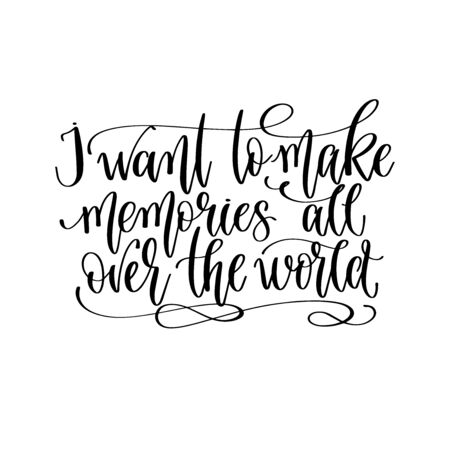 I want to make memories all over the world - travel lettering inspiration text, explore motivation positive quote Ilustração