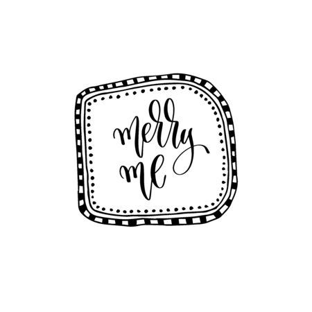merry me - hand lettering inscription to wedding invitation or Valentines day design