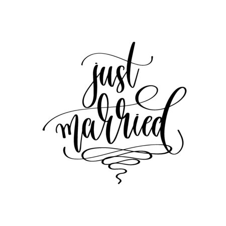just married - hand lettering inscription to wedding invitation or Valentines day design