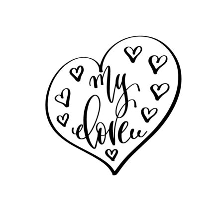 my love - hand lettering inscription to wedding invitation or Valentines day design