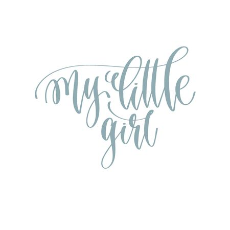 my little girl - hand lettering romantic quote, love letters to valentines day design