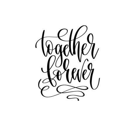 together forever hand lettering inscription for Valentines day design