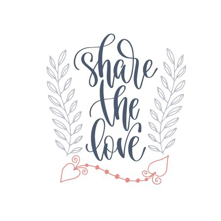 share the love - hand lettering romantic quote, love letters to valentines day design