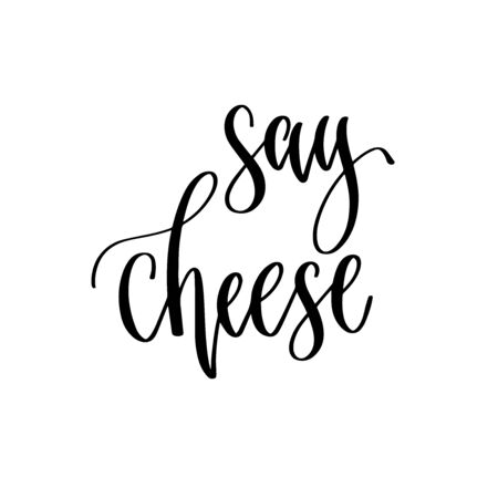 say cheese - hand lettering inscription to wedding invitation or Valentines day design