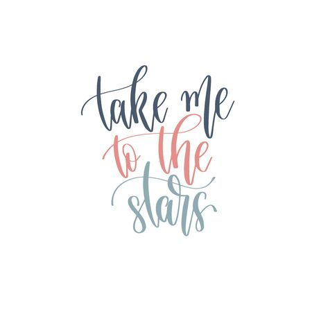 take me to the stars - hand lettering romantic quote, love letters to valentines day design