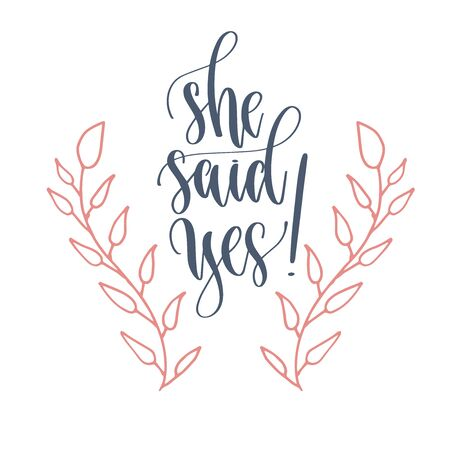 she said yes! - hand lettering romantic quote, love letters