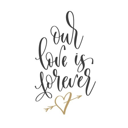 our love is forever - hand lettering inscription text positive quote, motivation and inspiration phrase Vettoriali