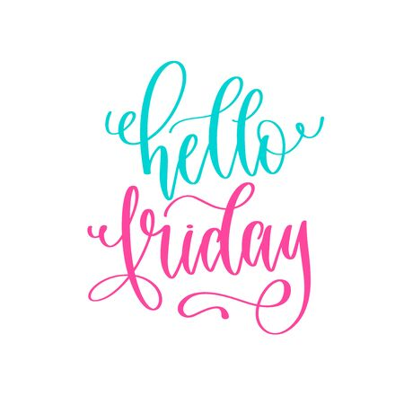 hello friday - hand lettering positive quotes design, motivation and inspiration text
