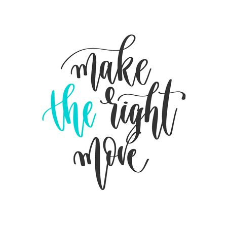 make the right move - hand lettering positive quotes design, motivation and inspiration text Çizim