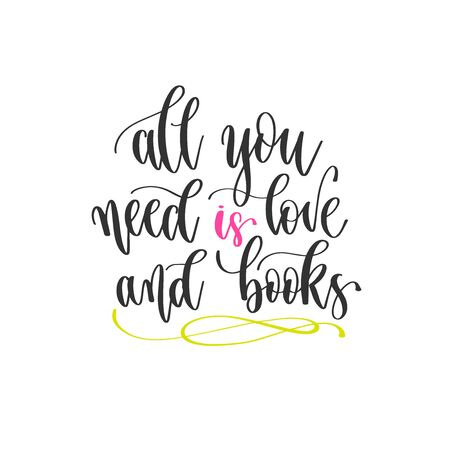 all you need is love and books - hand lettering positive quotes design, motivation and inspiration text