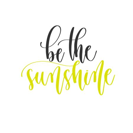 be the sunshine - hand lettering positive quotes design, motivation and inspiration text
