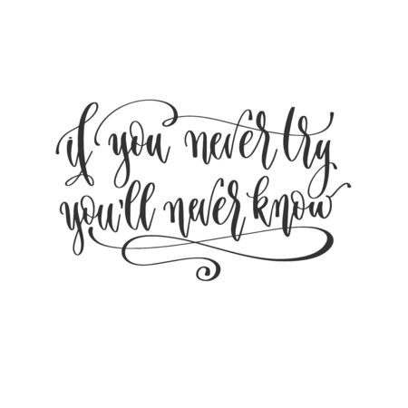 if you never try you will never know - hand lettering positive quotes design, motivation and inspiration text Çizim