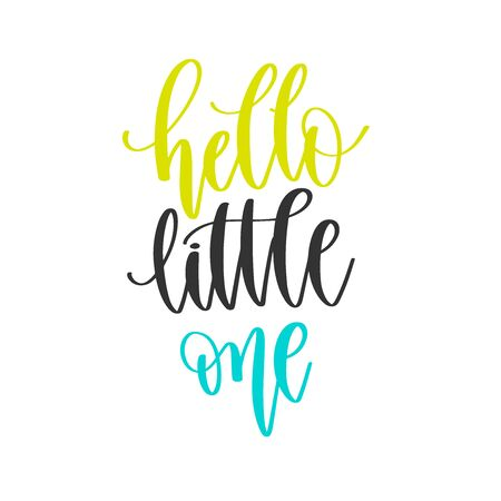 hello little one - hand lettering positive quotes design, motivation and inspiration text