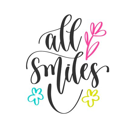 all smiles - hand lettering positive quotes design, motivation and inspiration text Çizim