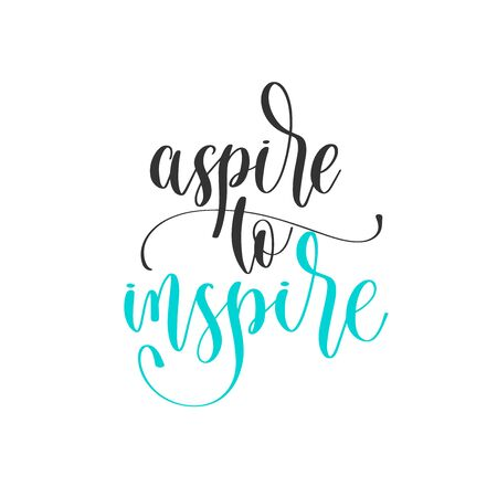 aspire to inspire - hand lettering positive quotes design, motivation and inspiration text Çizim