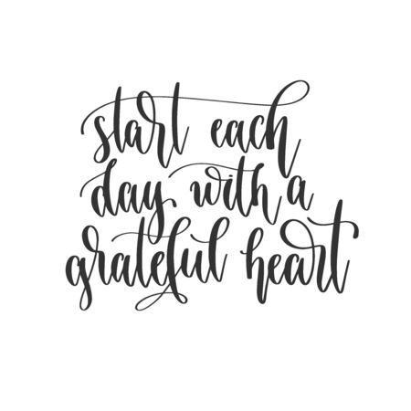start each day with a grateful heart - hand lettering inscription positive quote design, motivation and inspiration phrase