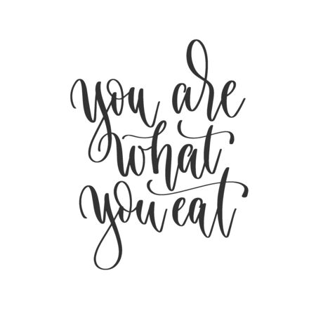 you are what you eat - hand lettering inscription positive quote design, motivation and inspiration phrase