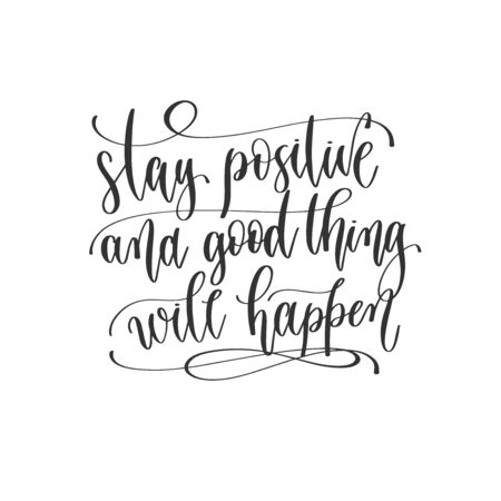 stay positive and good thing will happen - hand lettering inscription positive quote design Çizim