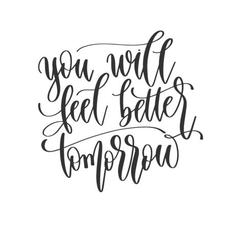 you will feel better tomorrow - hand lettering inscription positive quote design, motivation and inspiration phrase Çizim