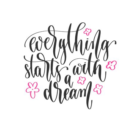 everything starts with a dream - hand lettering inscription positive quote design Çizim