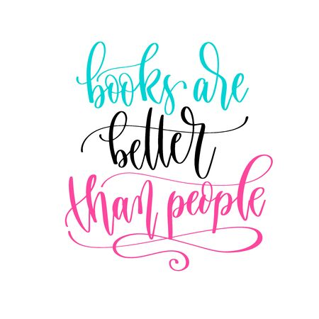 books are better than people - hand lettering inscription positive quote design, motivation and inspiration phrase Çizim