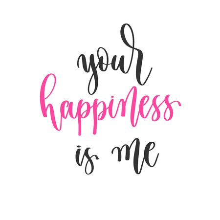 your happiness is me - hand lettering inscription positive quote design 向量圖像