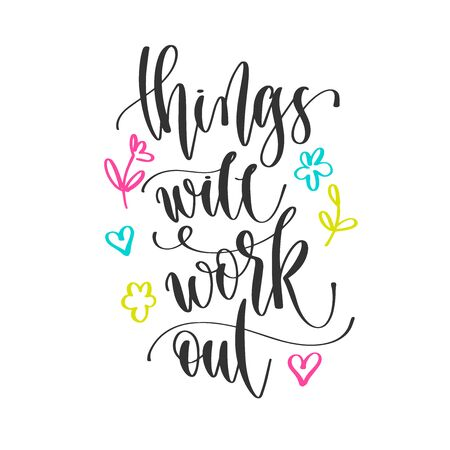 things will work out - hand lettering inscription positive quote design