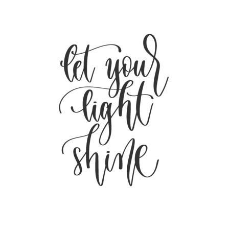 let your light shine - hand lettering inscription positive quote design, motivation and inspiration phrase