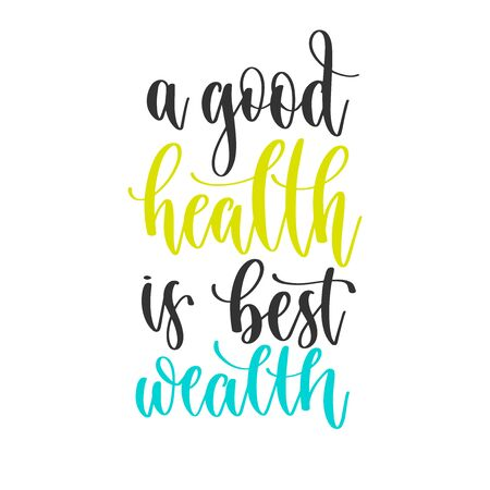 a good health is best wealth - hand lettering inscription positive quote design, motivation and inspiration phrase Çizim
