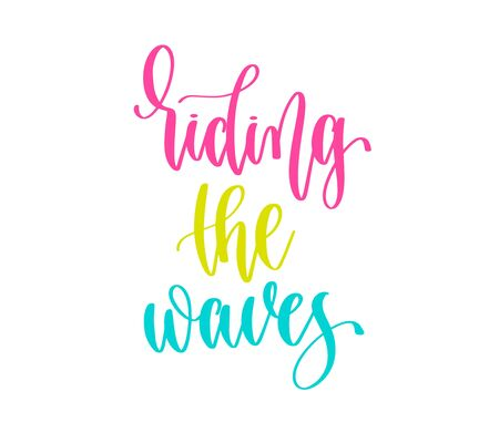 riding the waves - hand lettering inscription summer motivation and inspiration positive quote design