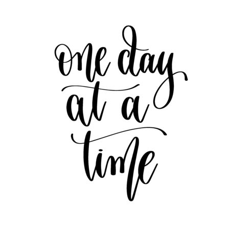 one day at a time - hand lettering inscription positive quote design, motivation and inspiration phrase Çizim