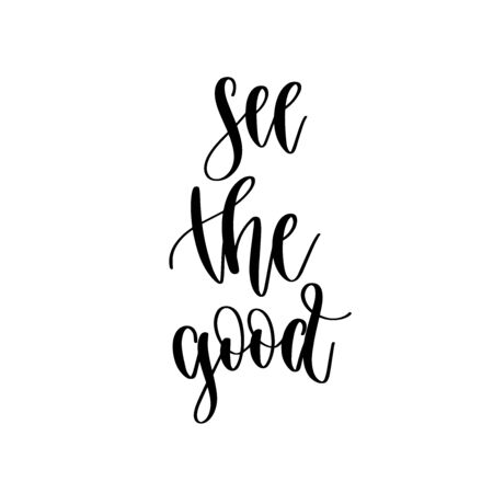 see the good - hand lettering inscription positive quote design Çizim