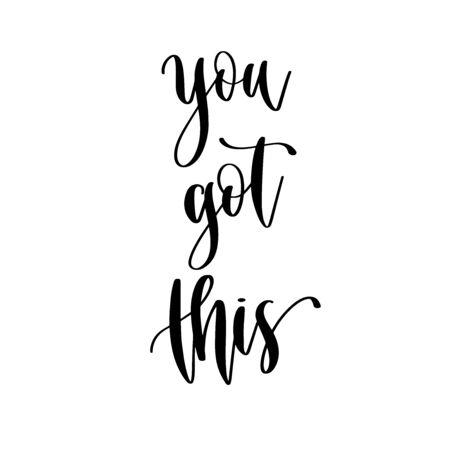 you got this - hand lettering inscription positive quote design, motivation and inspiration phrase