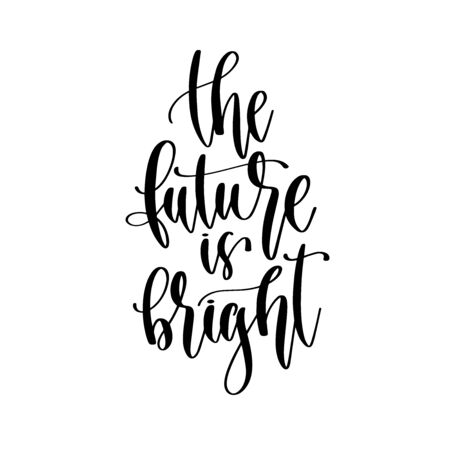 the future is bright - hand lettering inscription positive quote design, motivation and inspiration phrase Çizim