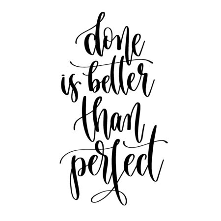 done is better than perfect - hand lettering inscription positive quote design, motivation and inspiration phrase