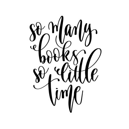 so many books so little time - hand lettering inscription positive quote design