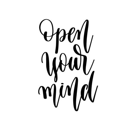 open your mind - hand lettering inscription positive quote design, motivation and inspiration phrase