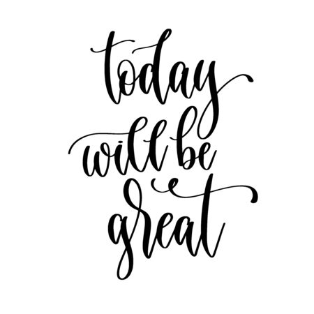 today will be great - hand lettering inscription positive quote design, motivation and inspiration phrase Çizim