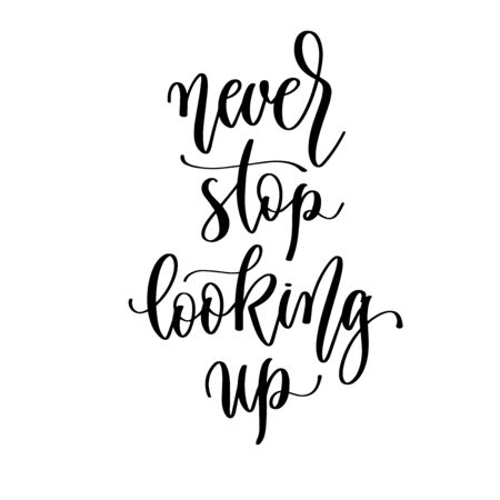 never stop looking up - hand lettering inscription positive quote design, motivation and inspiration phrase Çizim