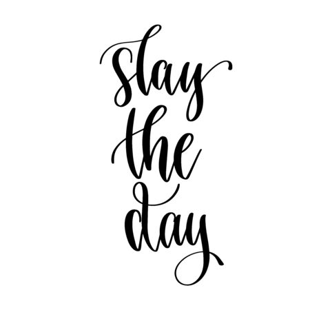 slay the day - hand lettering inscription positive quote design, motivation and inspiration phrase Çizim