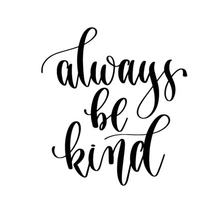always be kind - hand lettering inscription positive quote design, motivation and inspiration phrase