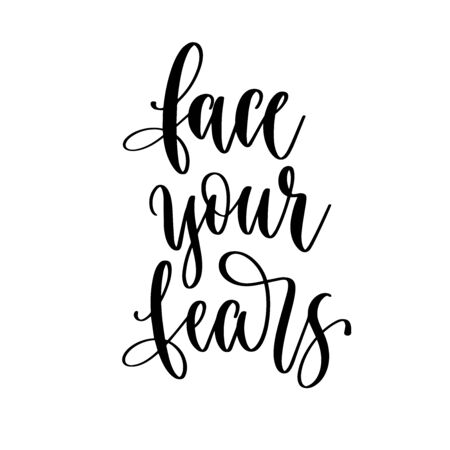 face your fears - hand lettering inscription positive quote design, motivation and inspiration phrase Çizim