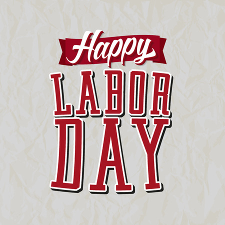 labor day background: Happy Labor Day Label. Text with Banner on top of a white Background with Paper Texture.