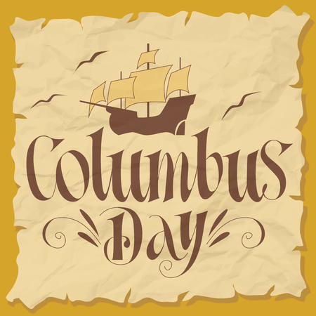 Columbus Day Vector Illustration. Hand Lettered Text with Ship Illustration on Paper.